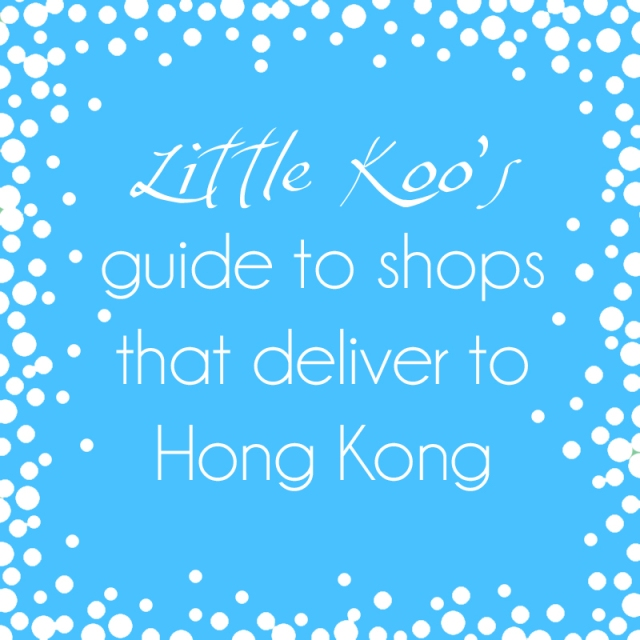 Little Koo's guide to shops that deliver to Hong Kong